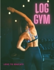 Workout Log Gym: Sturdy Exercise Book for Planning and Tracking Workouts to Achieve Your Fitness Goals Cover Image