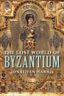 The Lost World of Byzantium Cover Image