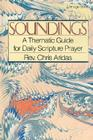 Soundings: A Thematic Guide for Daily Scripture Prayer Cover Image