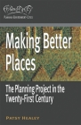 Making Better Places: The Planning Project in the Twenty-First Century Cover Image