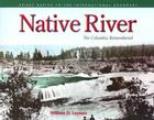 Native River: The Columbia Remembered Cover Image