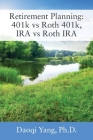 Retirement Planning: 401k vs Roth 401k, IRA vs Roth IRA Cover Image