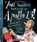 You Wouldn't Want to Be on Apollo 13! (Revised Edition) (You Wouldn't Want to…: American History) Cover Image