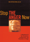 Stop the Anger Now: A Workbook for the Prevention, Containment, and Resolution of Anger Cover Image