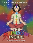 The Rainbow Inside: A Journey Through the Chakras Cover Image