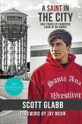 A Saint in the City: Stories of Champions from the Barrio Cover Image