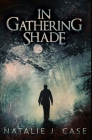In Gathering Shade: Premium Hardcover Edition Cover Image