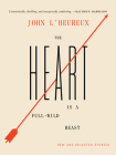 The Heart Is a Full-Wild Beast: New and Selected Stories Cover Image
