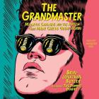 The Grandmaster: Magnus Carlsen and the Match That Made Chess Great Again Cover Image