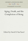 Aging, Death, and the Completion of Being Cover Image