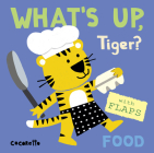 What's Up Tiger?: Food (What's Up? #4) Cover Image