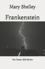 Frankenstein: The Classic 1818 Edition Cover Image