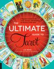 The Ultimate Guide to Tarot: A Beginner's Guide to the Cards, Spreads, and Revealing the Mystery of the Tarot (The Ultimate Guide to... #1) Cover Image