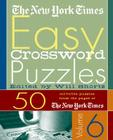The New York Times Easy Crossword Puzzles Volume 6: 50 Solvable Puzzles from the Pages of the New York Times Cover Image