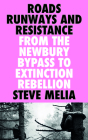 Roads, Runways and Resistance: From the Newbury Bypass to Extinction Rebellion Cover Image