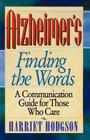 Alzheimers - Finding the Words: A Communication Guide for Those Who Care Cover Image