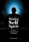 Shadow, Self, Spirit: Essays in Transpersonal Psychology Cover Image
