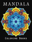 Mandala Coloring Book: Motivational Adult with Fun, Easy, and Relaxing Mandalas Cover Image