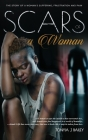 Scars Of A Woman: The Story Of A Woman's Suffering, Frustration And Pain Cover Image