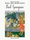 Wall Art Made Easy: Paul Gauguin: 30 Ready to Frame Reproduction Prints (Masters of Art #6) Cover Image