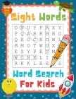 Sight Words Word Search For Kids: High Frequency Words Funny Activity Book For 1st, 2nd and 3rd Grade Children To Improve Their Reading, Vocabulary An Cover Image