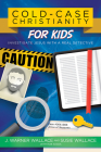 Cold-Case Christianity for Kids: Investigate Jesus with a Real Detective Cover Image