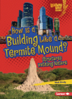 How Is a Building Like a Termite Mound?: Structures Imitating Nature Cover Image