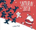 Samurai Santa: A Very Ninja Christmas (Samurai Holiday) Cover Image