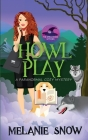 Howl Play: Paranormal Cozy Mystery Cover Image