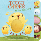 Tough Chicks to the Rescue! (tabbed touch-and-feel) Cover Image
