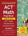 ACT Math Prep Book 2020 and 2021: ACT Math Workbook and Practice Tests [2nd Edition] Cover Image