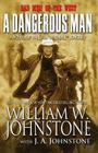 A Dangerous Man: A Novel of William
