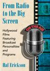 From Radio to the Big Screen: Hollywood Films Featuring Broadcast Personalities and Programs Cover Image