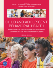 Child and Adolescent Behavioral Health: A Resource for Advanced Practice Psychiatric and Primary Care Practitioners in Nursing Cover Image