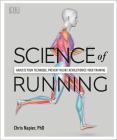 Science of Running: Analyze your Technique, Prevent Injury, Revolutionize your Training Cover Image