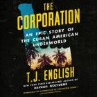 The Corporation Lib/E: An Epic Story of the Cuban American Underworld Cover Image