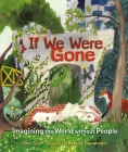 If We Were Gone: Imagining the World Without People Cover Image