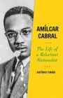 Amílcar Cabral: The Life of a Reluctant Nationalist Cover Image