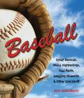 Baseball: Great Records, Weird Happenings, Odd Facts, Amazing Moments & Other Cool Stuff Cover Image