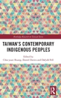 Taiwan's Contemporary Indigenous Peoples (Routledge Research on Taiwan) Cover Image