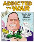 Addicted to War: Why the U.S. Can't Kick Militarism Cover Image