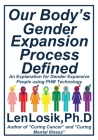Our Body's Gender Expansion Process Defined: An Explanation for the Wide Spectrum of Gender Expansion People Using PHM Technology Cover Image