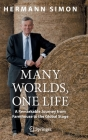 Many Worlds, One Life: A Remarkable Journey from Farmhouse to the Global Stage Cover Image