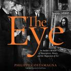The Eye Lib/E: An Insider's Memoir of Masterpieces, Money, and the Magnetism of Art Cover Image