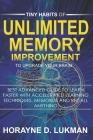 Tiny Habits of Unlimited Memory Improvement to Upgrade your brain: Best Advanced Guide to Learn Faster with Accelerated Learning Techniques, Memorize (Memory Books #1) Cover Image