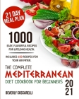 The Complete Mediterranean Diet Cookbook for Beginners 2021: 1000 Easy Flavorful Recipes for Lifelong Health. Includes 150 Recipes for Your Air Fryer. Cover Image