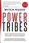 Power Tribes: How Certification Can Explode Your Business! Second Edition Cover Image