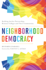 Neighborhood Democracy: Building Anchor Partnerships Between Colleges and Their Communities Cover Image