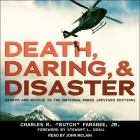 Death, Daring, and Disaster Lib/E: Search and Rescue in the National Parks (Revised Edition) Cover Image