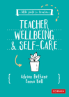 A Little Guide for Teachers: Teacher Wellbeing and Self-Care Cover Image